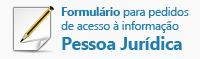 Acesse o arquivo PDF com formulário para pedidos de acesso à informação Pessoa Jurídica